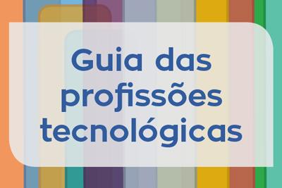 Guia das Profissões Tecnológicas